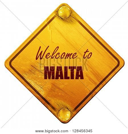 Welcome to malta, 3D rendering, isolated grunge yellow road sign
