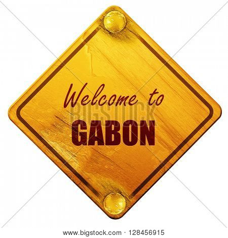 Welcome to gabon, 3D rendering, isolated grunge yellow road sign