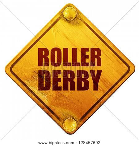 roller derby, 3D rendering, isolated grunge yellow road sign