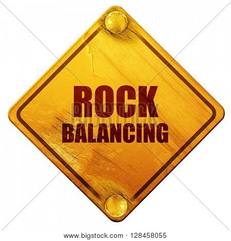 rock balancing, 3D rendering, isolated grunge yellow road sign