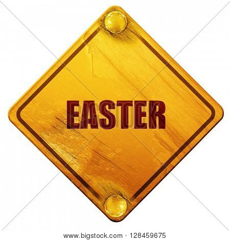 easter, 3D rendering, isolated grunge yellow road sign