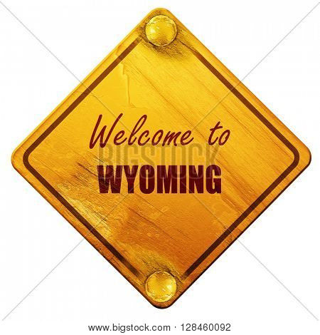 Welcome to wyoming, 3D rendering, isolated grunge yellow road si
