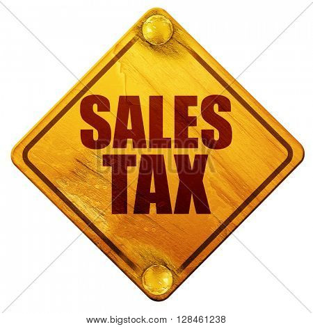 sales tax, 3D rendering, isolated grunge yellow road sign