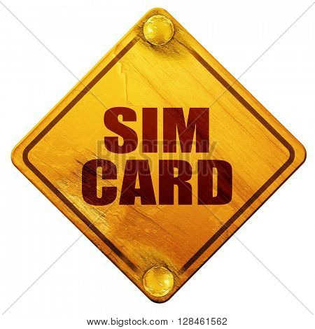 sim card, 3D rendering, isolated grunge yellow road sign