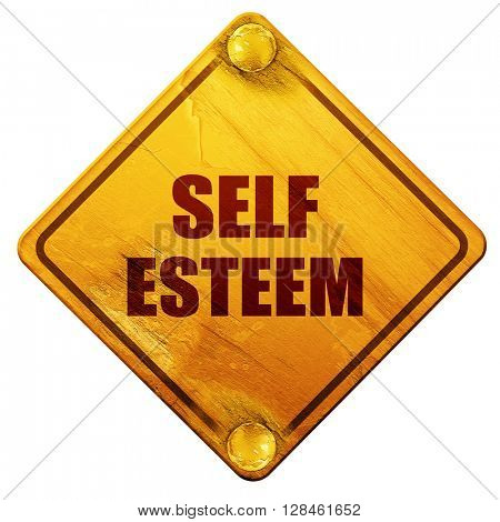 self esteem, 3D rendering, isolated grunge yellow road sign