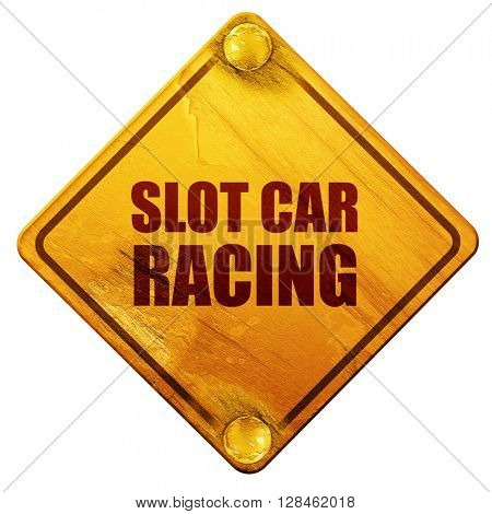 slot car racing, 3D rendering, isolated grunge yellow road sign