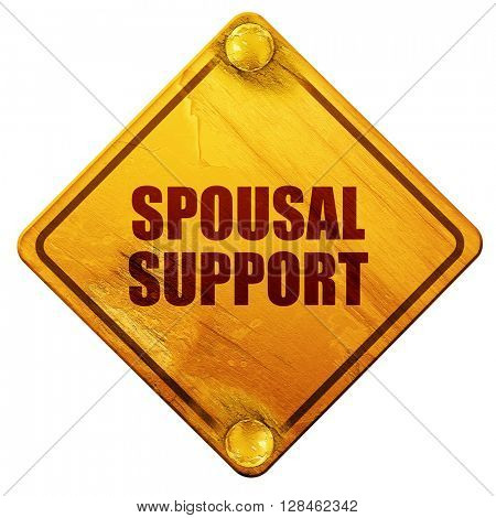 spousal support, 3D rendering, isolated grunge yellow road sign