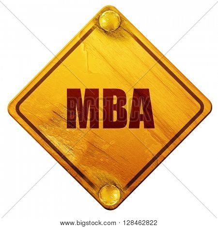 mba, 3D rendering, isolated grunge yellow road sign