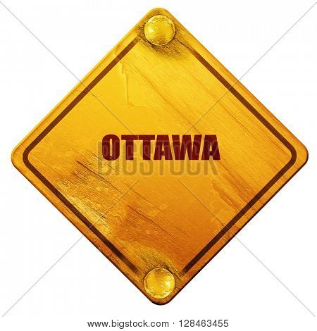 ottawa, 3D rendering, isolated grunge yellow road sign