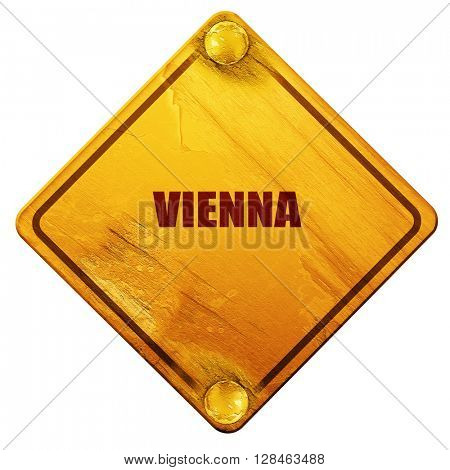 vienna, 3D rendering, isolated grunge yellow road sign