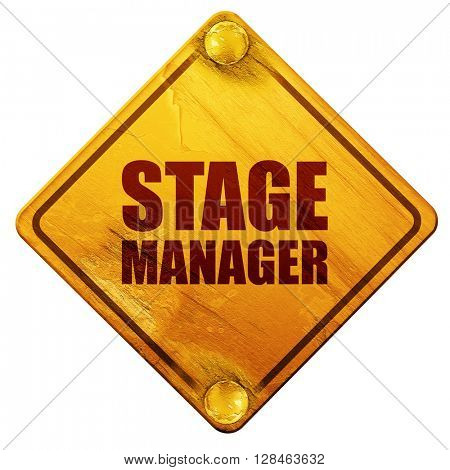stage manager, 3D rendering, isolated grunge yellow road sign