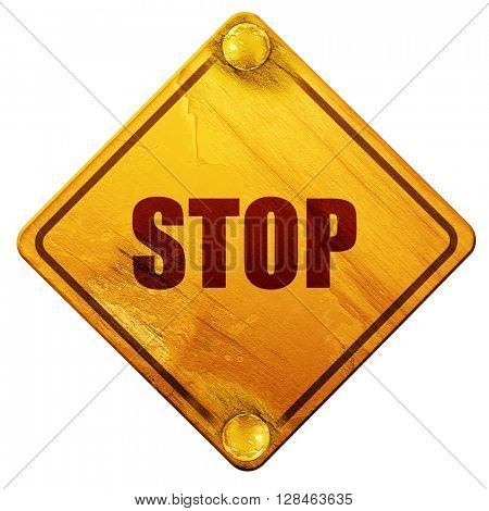 stop, 3D rendering, isolated grunge yellow road sign