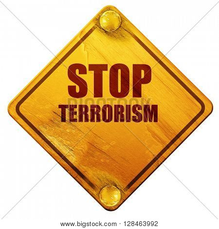 stop terrorism, 3D rendering, isolated grunge yellow road sign