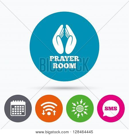 Wifi, Sms and calendar icons. Prayer room sign icon. Religion priest faith symbol. Pray with hands. Go to web globe.
