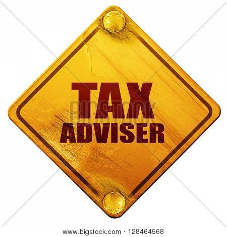 tax adviser, 3D rendering, isolated grunge yellow road sign