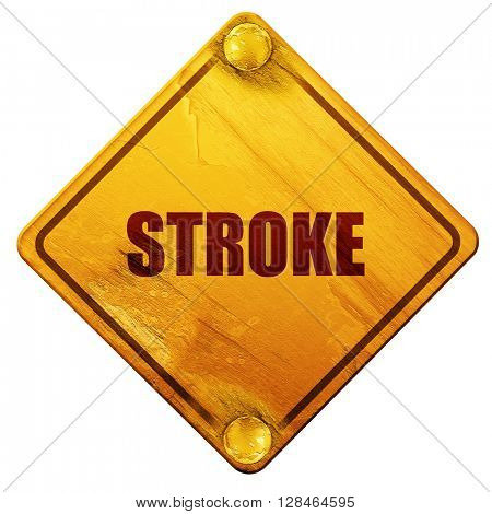 stroke, 3D rendering, isolated grunge yellow road sign