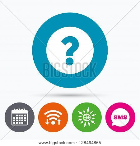 Wifi, Sms and calendar icons. Question mark sign icon. Help symbol. FAQ sign. Go to web globe.