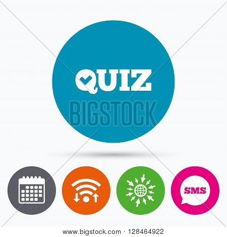 Wifi, Sms and calendar icons. Quiz check sign icon. Questions and answers game symbol. Go to web globe.