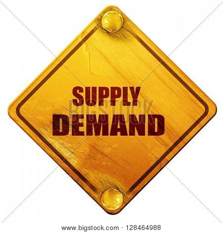 supply and demand, 3D rendering, isolated grunge yellow road sig