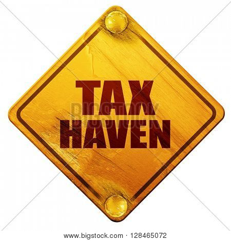 tax haven, 3D rendering, isolated grunge yellow road sign