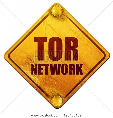 tor network, 3D rendering, isolated grunge yellow road sign