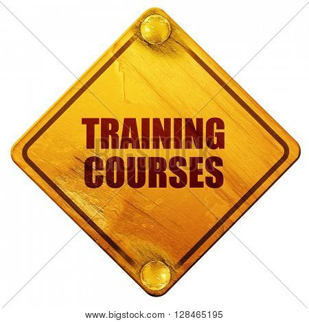 training courses, 3D rendering, isolated grunge yellow road sign