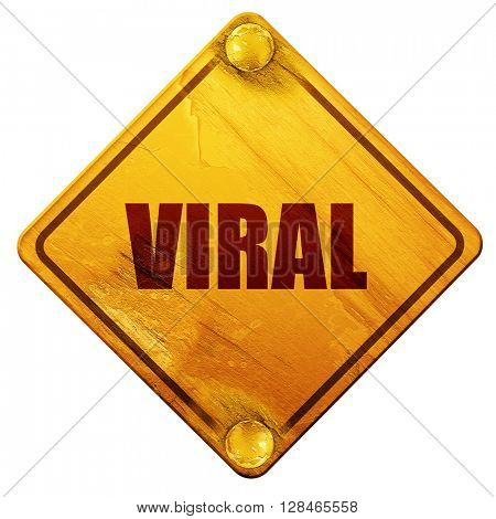 viral, 3D rendering, isolated grunge yellow road sign