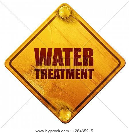 water treatment, 3D rendering, isolated grunge yellow road sign