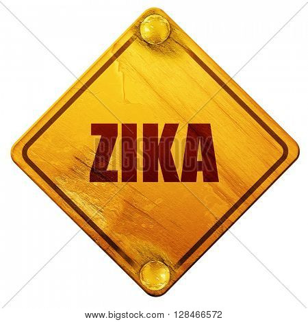 Zika, 3D rendering, isolated grunge yellow road sign