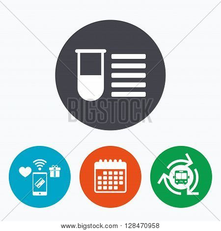 Medical test tube sign icon. Test list. Laboratory equipment symbol. Mobile payments, calendar and wifi icons. Bus shuttle.