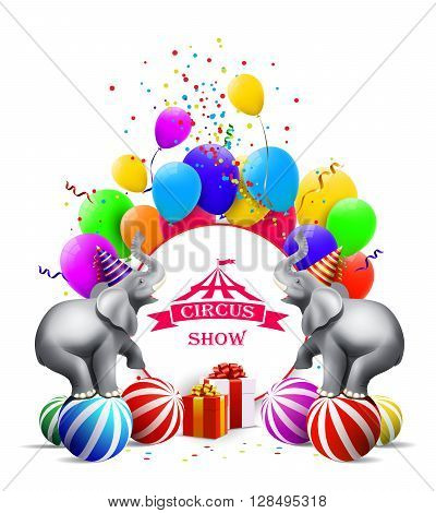 Circus background with colorful balloons, elephant and gift boxes.