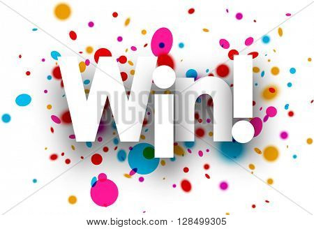 Win paper card with color drops. Vector illustration.