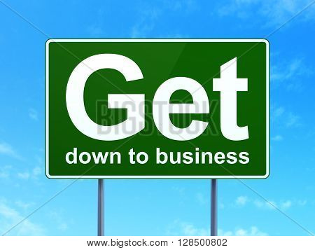 Finance concept: Get Down to business on green road highway sign, clear blue sky background, 3D rendering