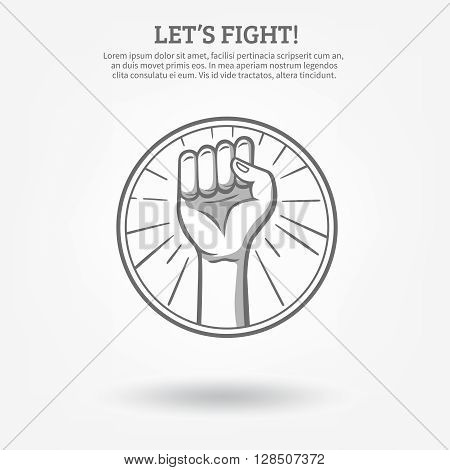 Monochrome hand drawn poster with clenched fist in hoop held high for fight  vector illustration