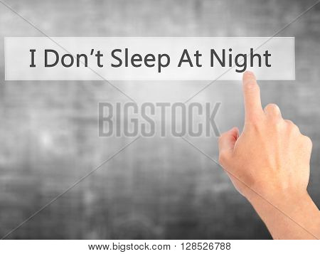 I Don't Sleep At Night - Hand Pressing A Button On Blurred Background Concept On Visual Screen.