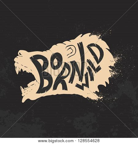 Born wild. Bear head on grunge background. T-shirt print template.