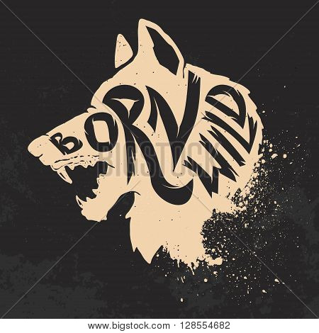 Born wild. Wolf head on grunge background. T-shirt print template