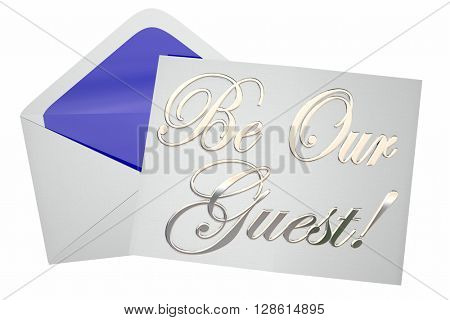Be Our Guest Invitation Special Event 3d Words 3d Illustration