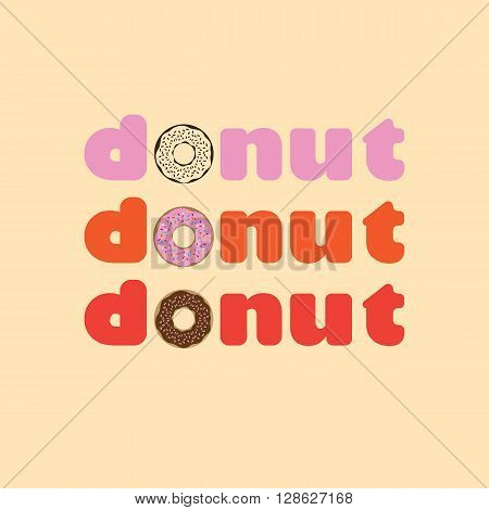 Illustration word of donuts. instead of the letter used donut with multicolored glaze. three versions different pastry powder.