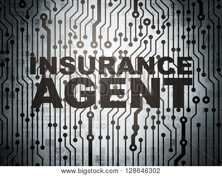 Insurance concept: circuit board with  word Insurance Agent, 3D rendering