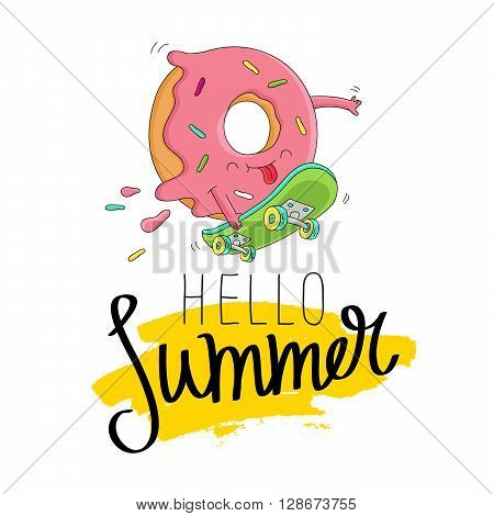 Funny donut rides on green skateboard. The inscription hello summer on a smear of yellow ink. Vector illustration on white background. Excellent print on a T-shirt. Fashionable calligraphy.