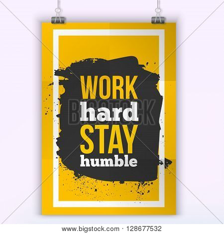 Work hard stay humble typography vector illustration.  Typography quote for wall art prints, mock up, home interior poster card, typographic composition, vector illustration