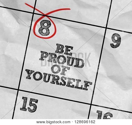 Concept image of a Calendar with the text: Be Proud Of Yourself