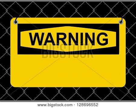 Yellow and Black Warning Sign With Blank Area Over Metallic Net