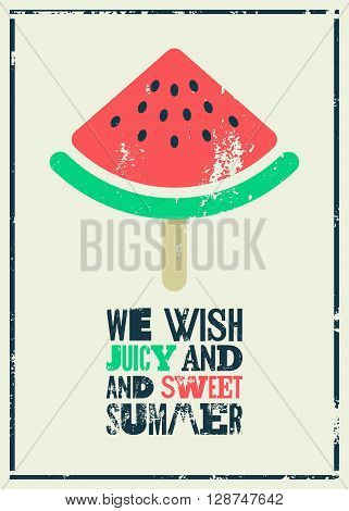 Summer time phrase typographical grunge poster with a piece of watermelon on a stick. Retro vector illustration.