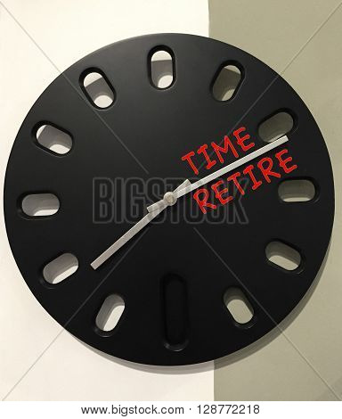 Retirement concept with clock and time for retire