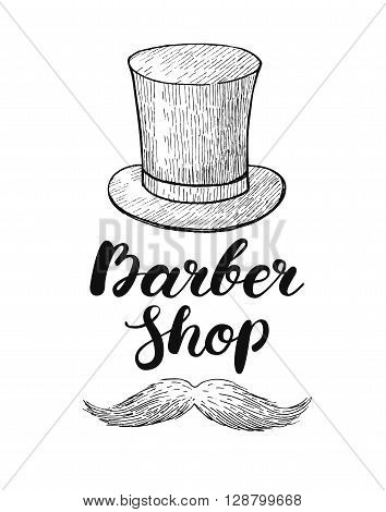 Vector hand drawn vintage barber shop label. Engraved hat and mustage illustration with handwritten lettering. Great for label banner poster flyer barber business promote