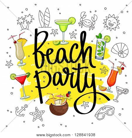 Caption Beach party surrounded from different cocktails and summer icons. Fashionable calligraphy on a smear of yellow ink. Pina colada tequila sunrise margarita mojito coconut cosmopolitan. Vector illustration on white background.