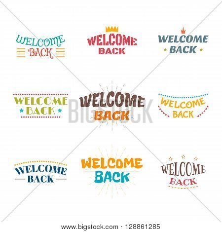 Welcome Back. Set Of 9 Colored Labels, Stickers, Emblems Or Badges. Decorative Elements For Your Des