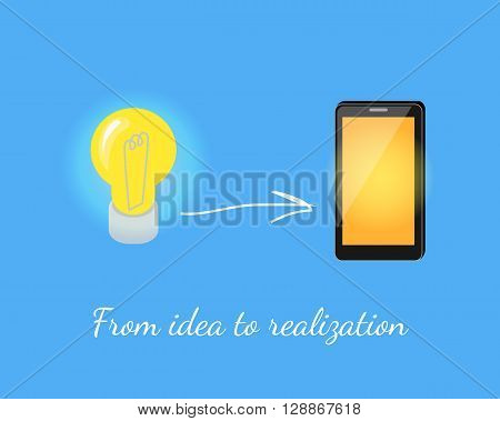 Realization of idea. Lamp to smart phone. Successful implementation of a business idea. Banner metaphor lit electric light bulb is implemented in new model of a modern smartphone. Vector illustration